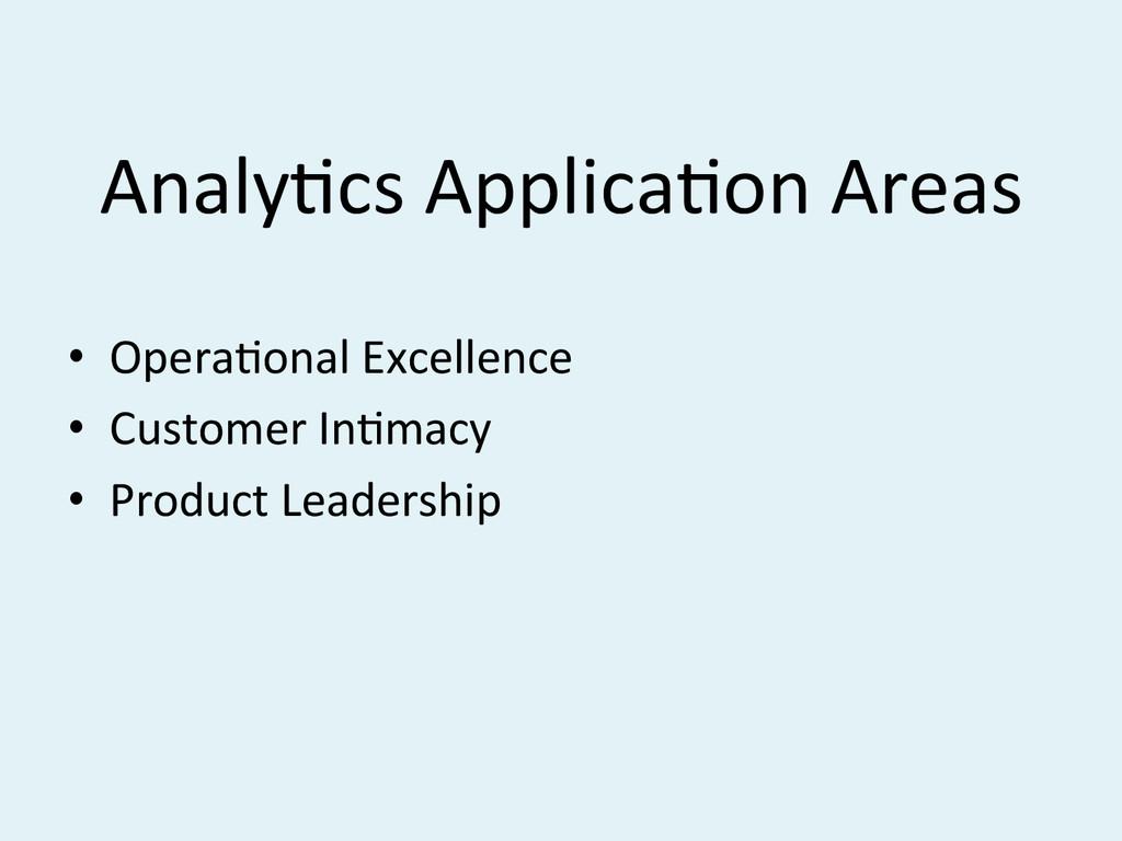 AnalyBcs#ApplicaBon#Areas## • OperaBonal#Excel...