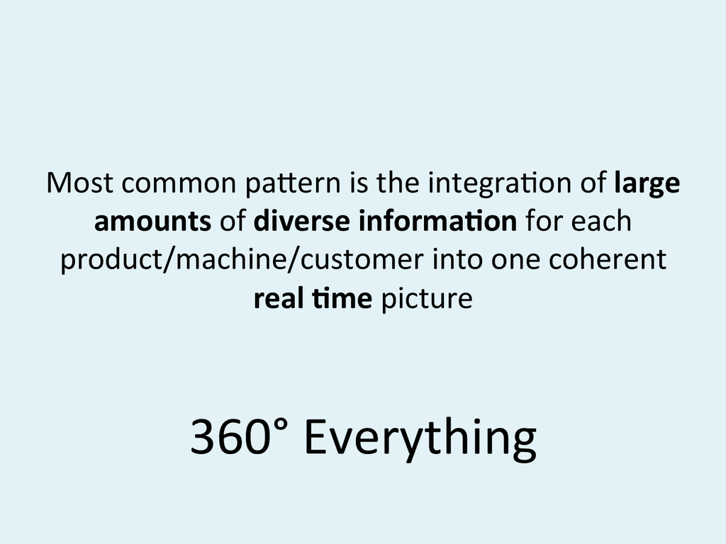 360°#Everything# Most#common#pa`ern#is#the#inte...