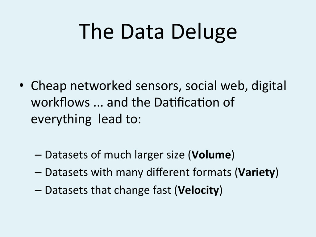 The#Data#Deluge# •  Cheap#networked#sensors,#so...