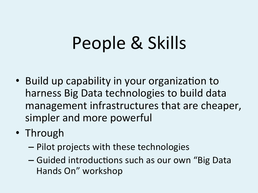 People#&#Skills# • Build#up#capability#in#your...