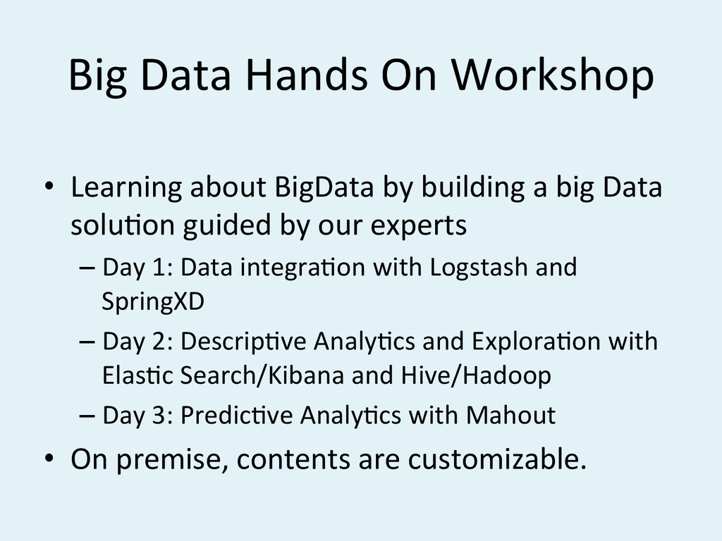 Big#Data#Hands#On#Workshop# •  Learning#about#B...