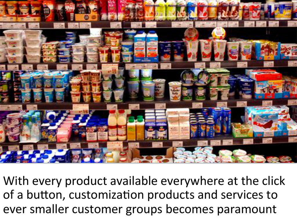 With#every#product#available#everywhere#at#the#...