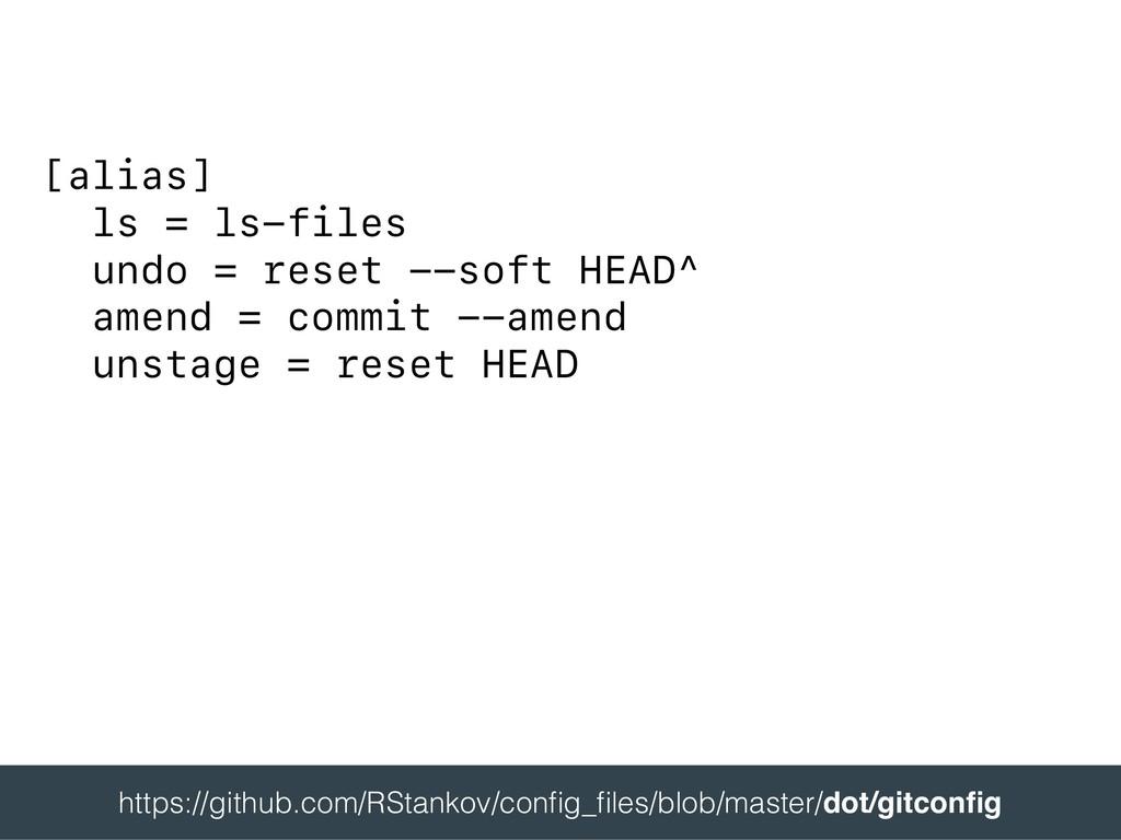[alias] ls = ls-files undo = reset --soft HEAD^...