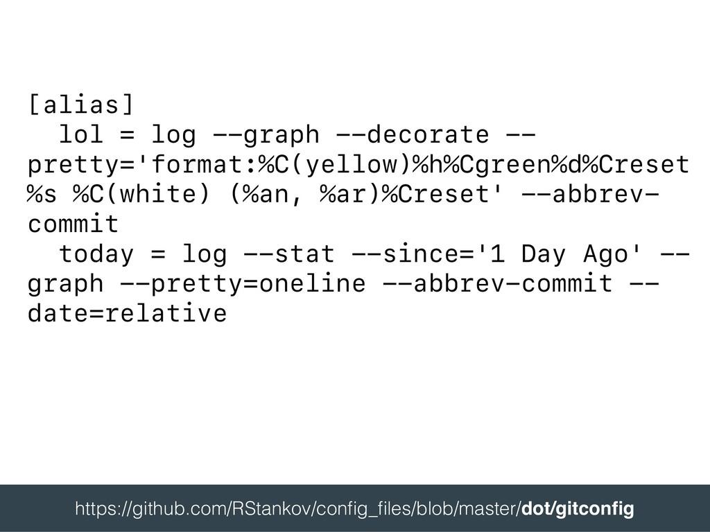 [alias] lol = log --graph --decorate -- pretty=...