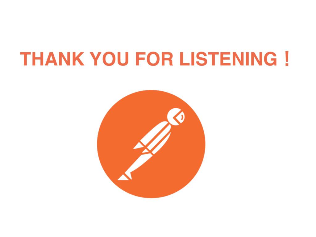 THANK YOU FOR LISTENINGʂ