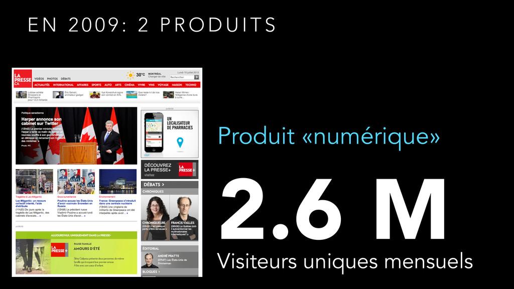 Produit «numérique» 2.6 M Visiteurs uniques men...