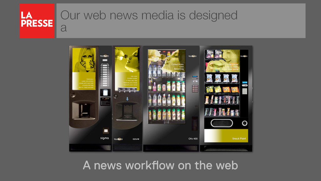 Our web news media is designed a A news workflo...