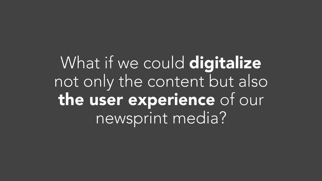 What if we could digitalize not only the conten...