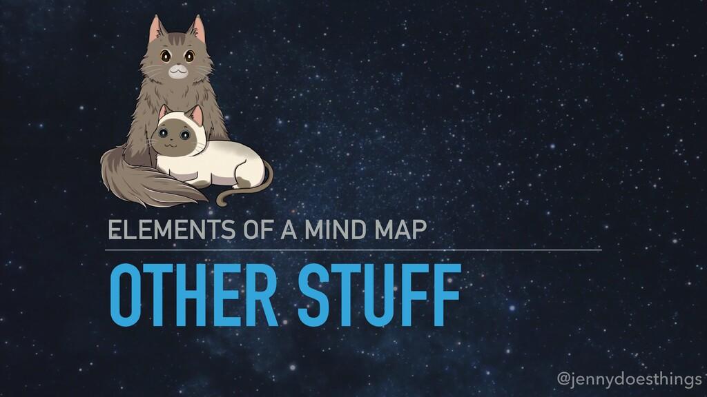 OTHER STUFF ELEMENTS OF A MIND MAP @jennydoesth...