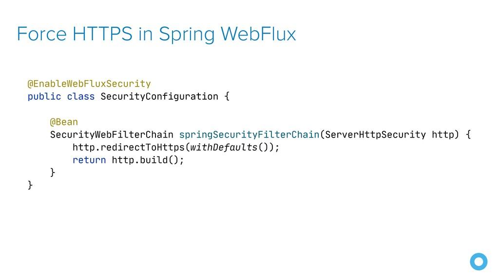 Force HTTPS in Spring WebFlux @EnableWebFluxSec...