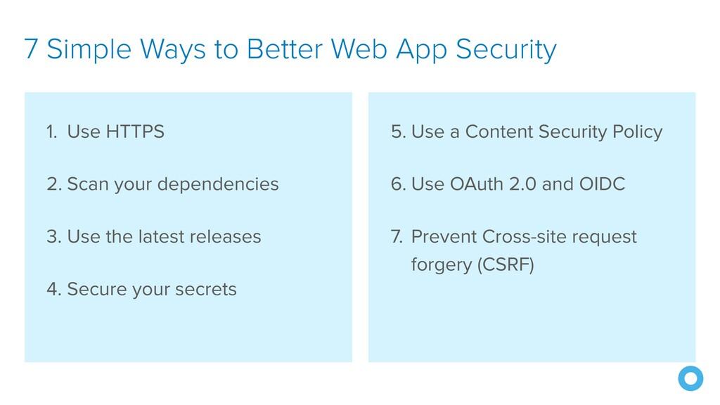1. Use HTTPS   2. Scan your dependencies   3. U...
