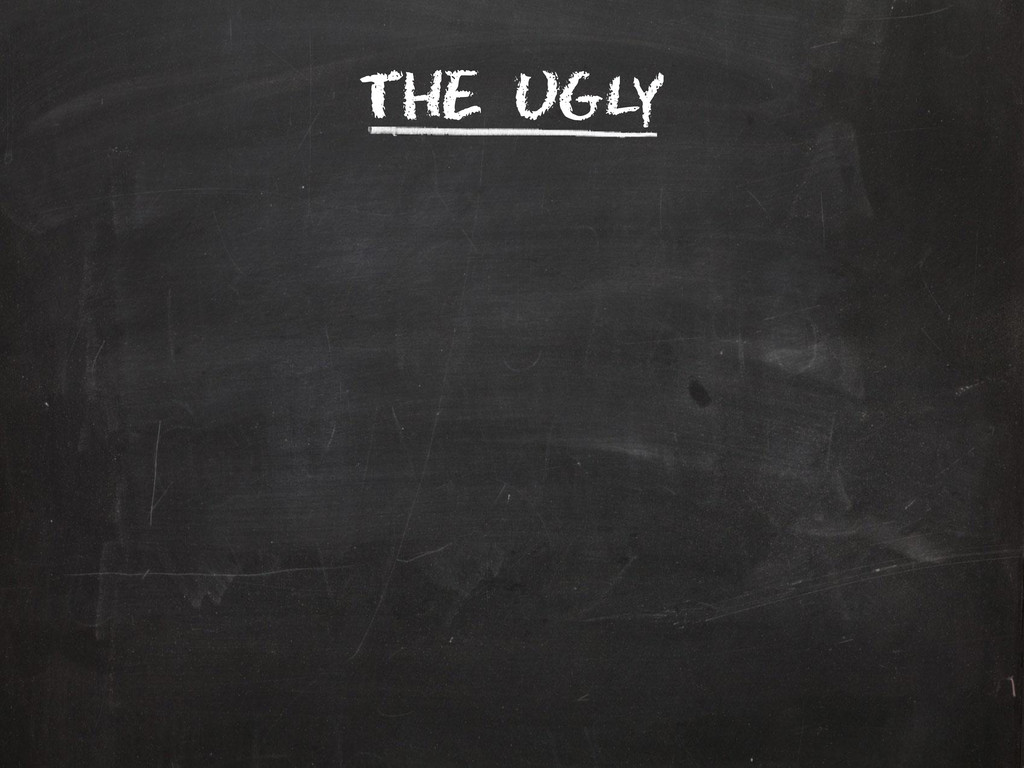 The Ugly