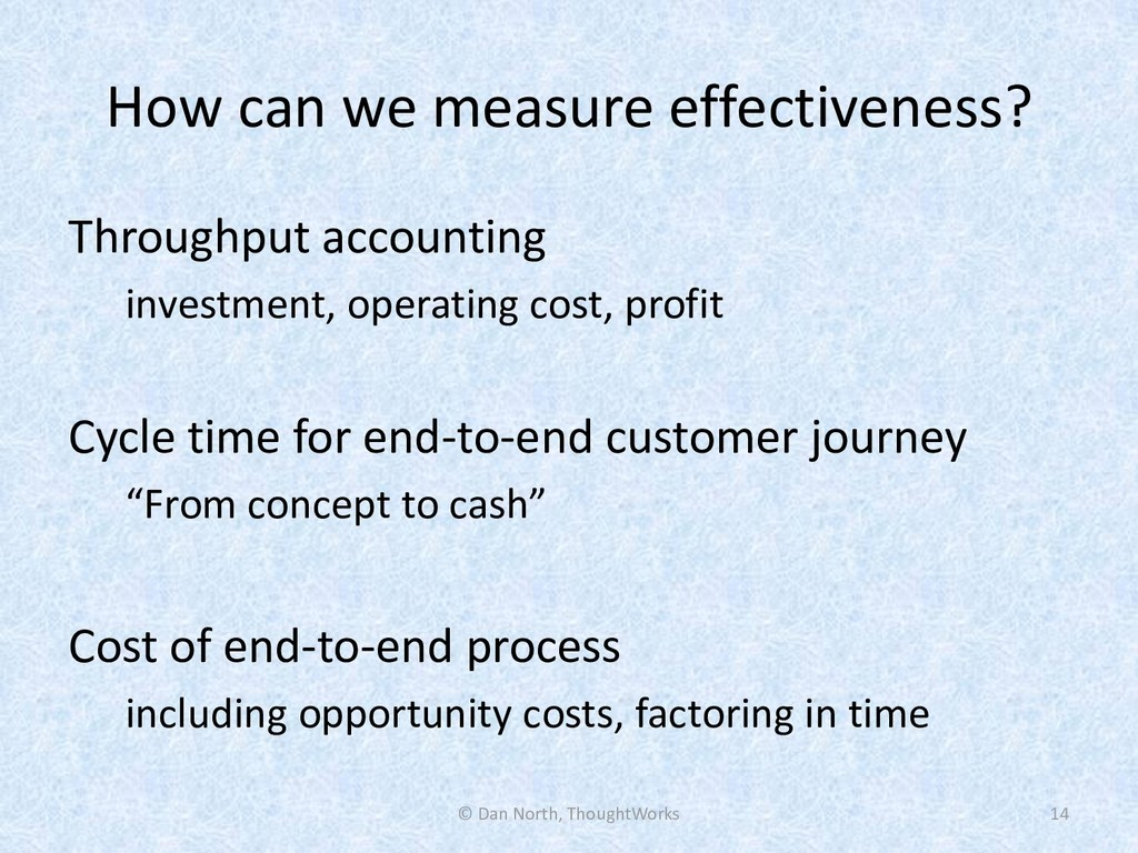 How can we measure effectiveness? Throughput ac...