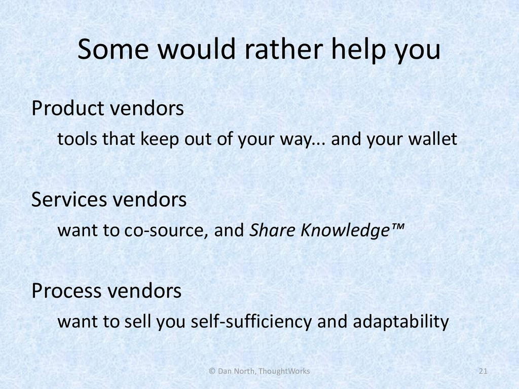 Some would rather help you Product vendors tool...