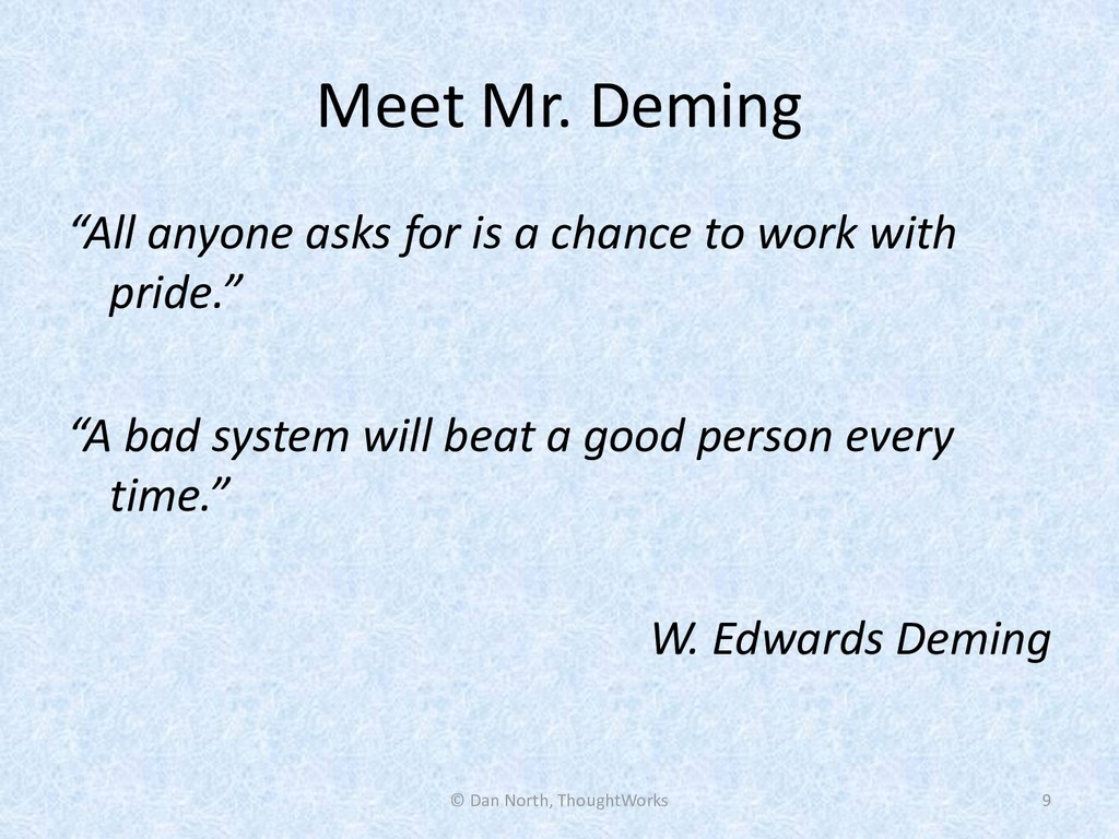 "Meet Mr. Deming ""All anyone asks for is a chanc..."