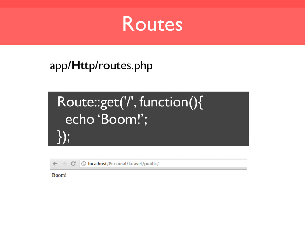 Routes app/Http/routes.php Route::get('/', func...