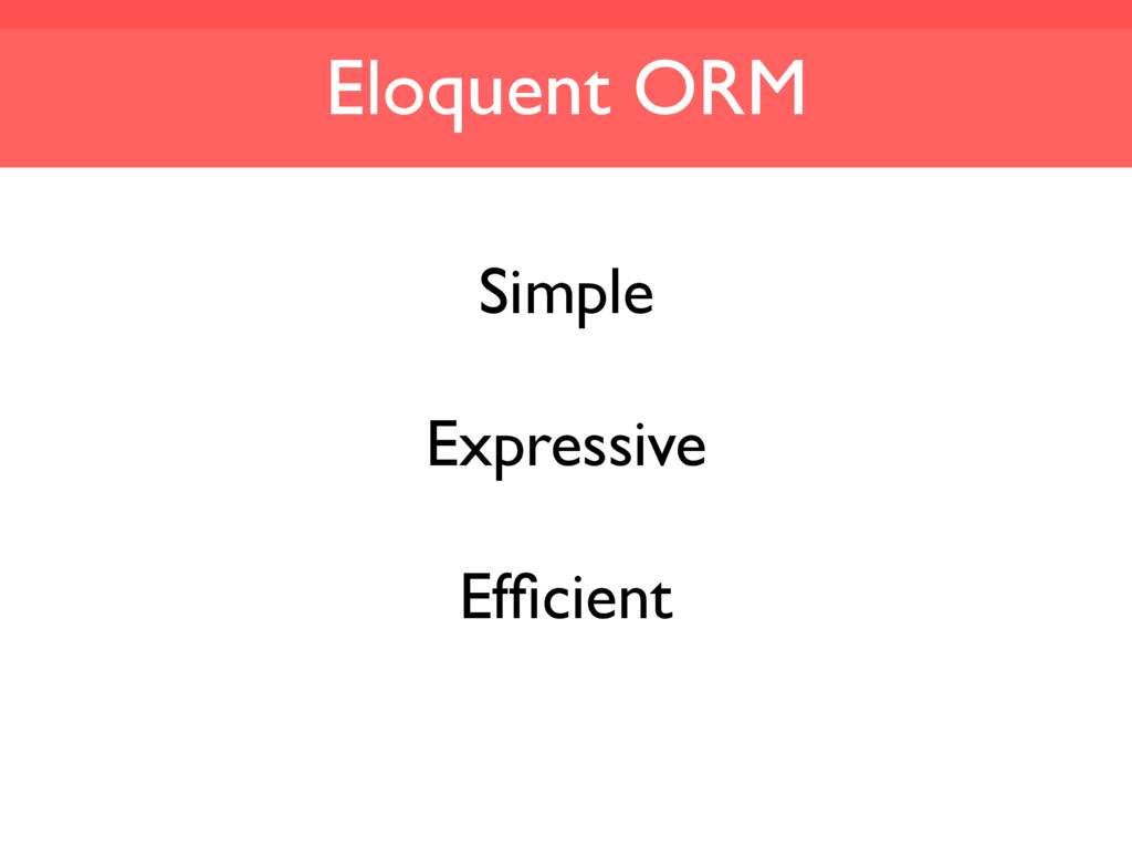 Eloquent ORM Simple Expressive Efficient