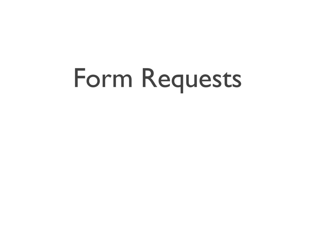 Form Requests