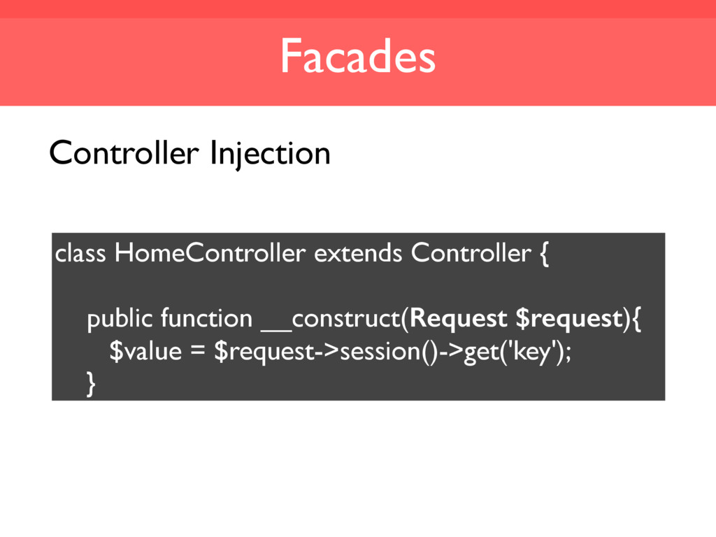 Facades class HomeController extends Controller...