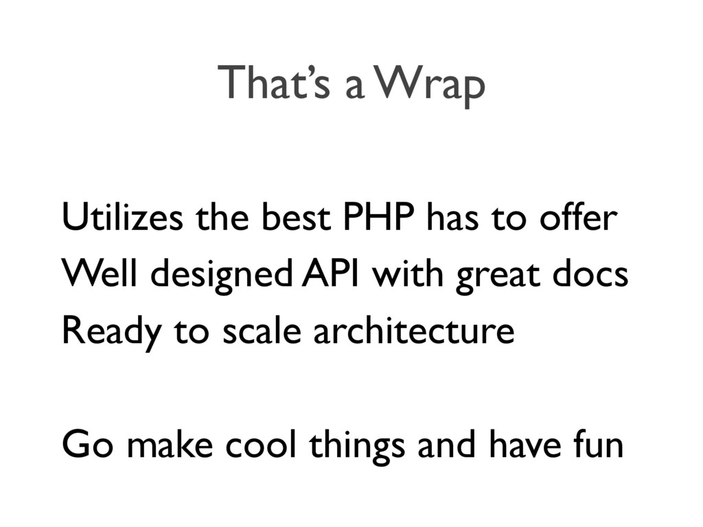 That's a Wrap Utilizes the best PHP has to offe...