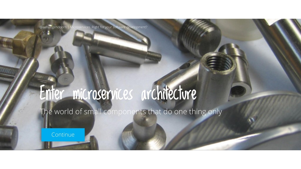 Enter microservices architecture The world of s...