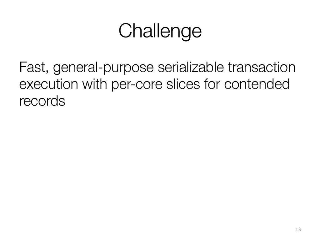 Challenge Fast, general-purpose serializable t...