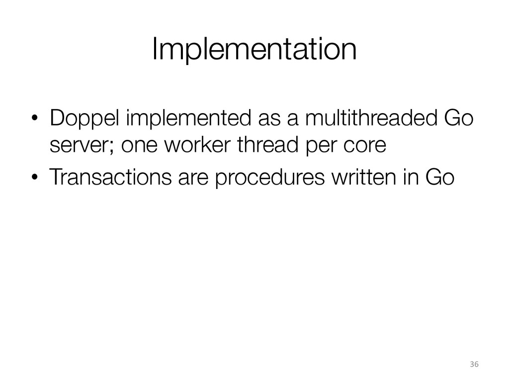 Implementation • Doppel implemented as a mult...