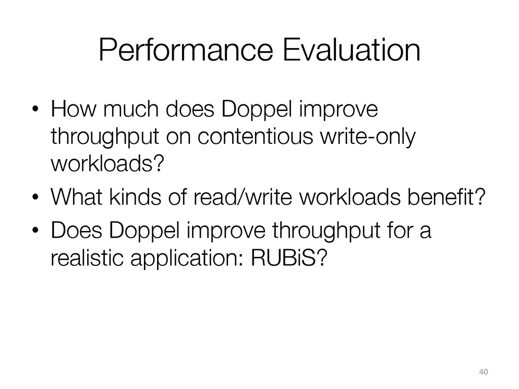 Performance Evaluation • How much does Doppel...