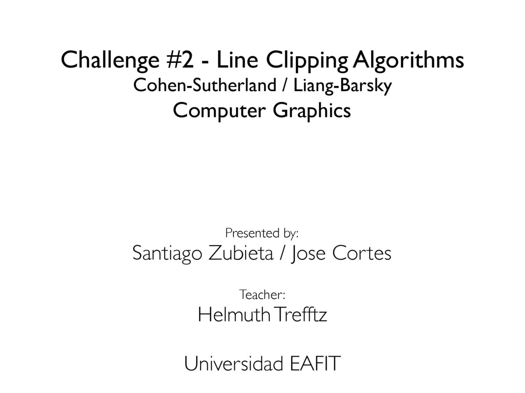 Challenge #2 - Line Clipping Algorithms Cohen-S...