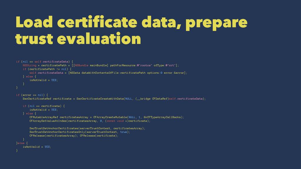 Load certificate data, prepare trust evaluation...