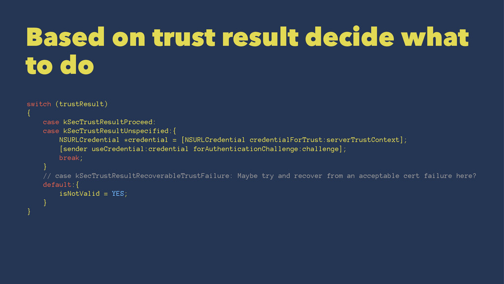 Based on trust result decide what to do switch ...