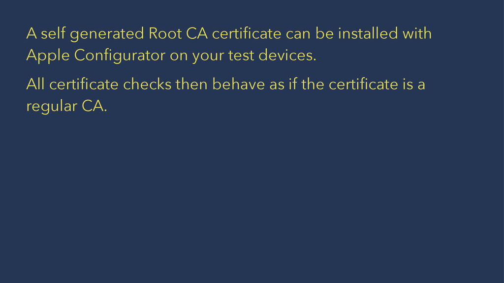 A self generated Root CA certificate can be inst...