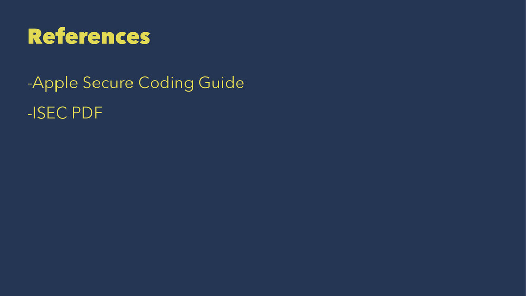 References -Apple Secure Coding Guide -ISEC PDF