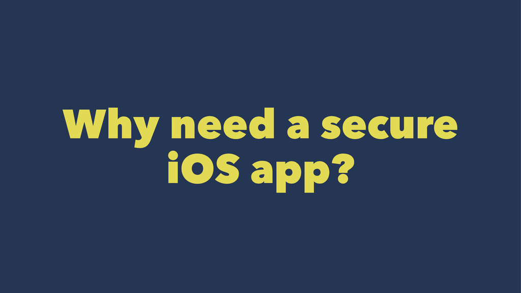 Why need a secure iOS app?