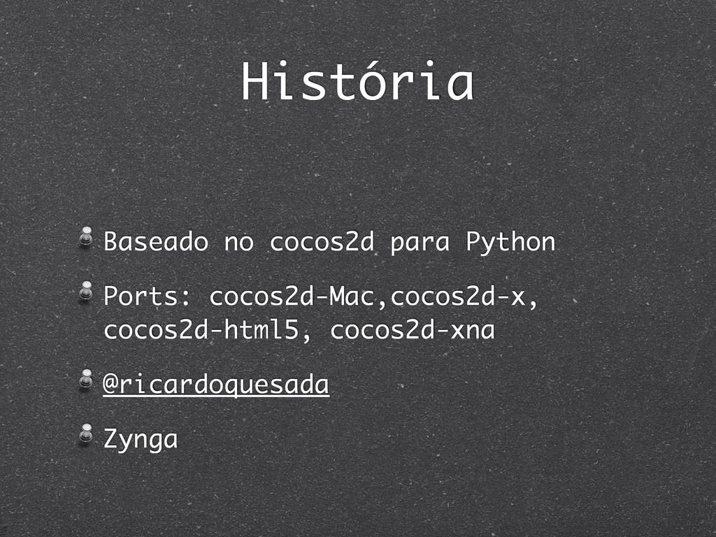 História Baseado no cocos2d para Python Ports: ...