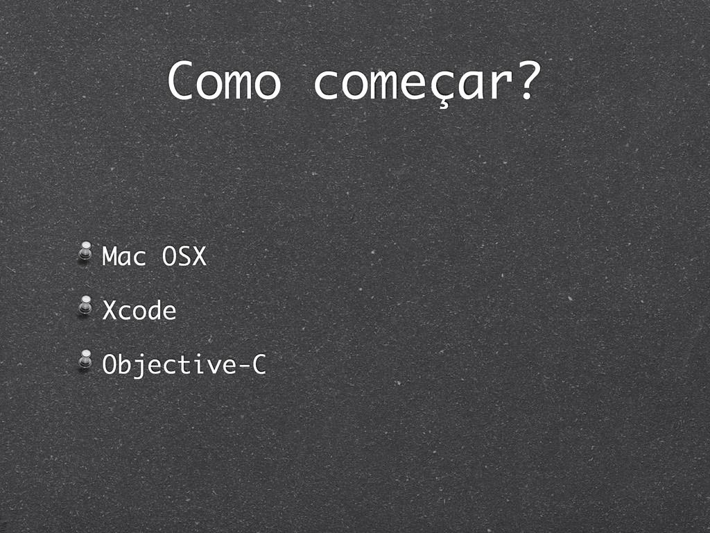 Como começar? Mac OSX Xcode Objective-C