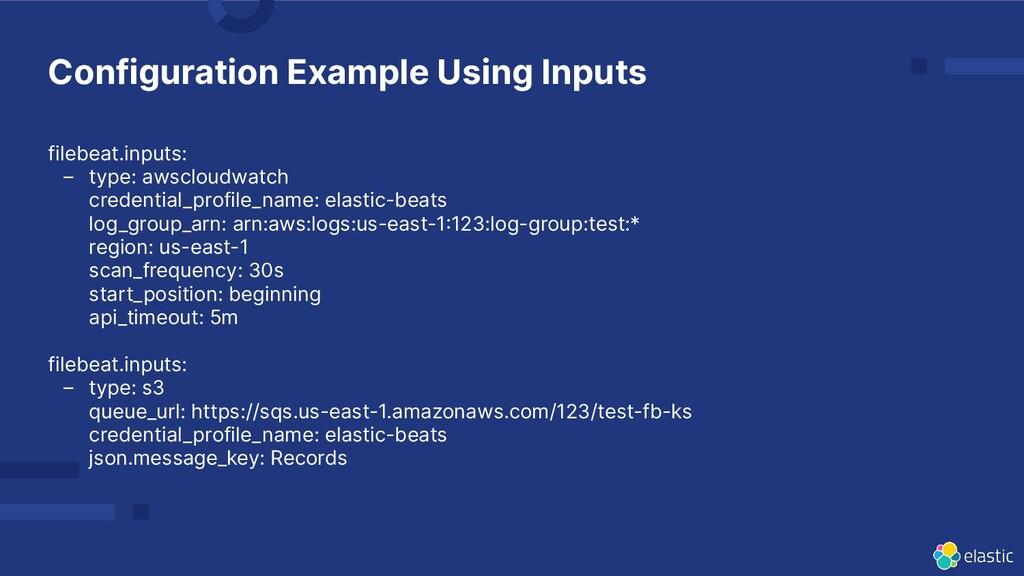 filebeat.inputs: – type: awscloudwatch credenti...