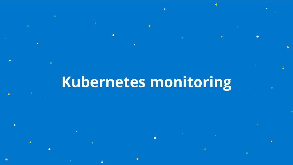 Kubernetes monitoring