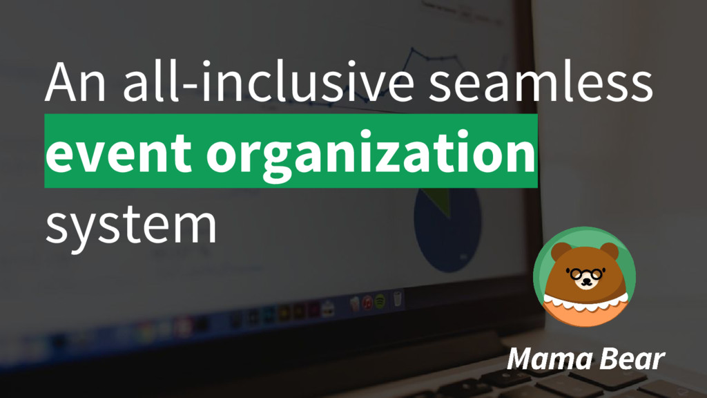 An all-inclusive seamless event organization sy...
