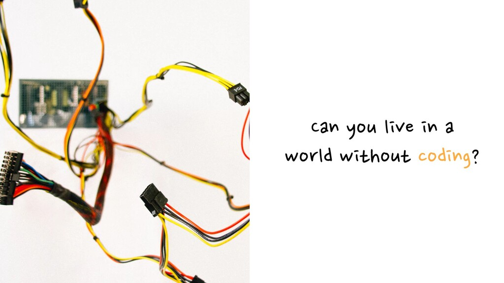 Can you live in a world without coding?