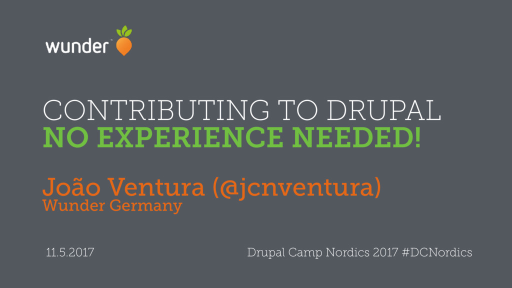CONTRIBUTING TO DRUPAL NO EXPERIENCE NEEDED! J...