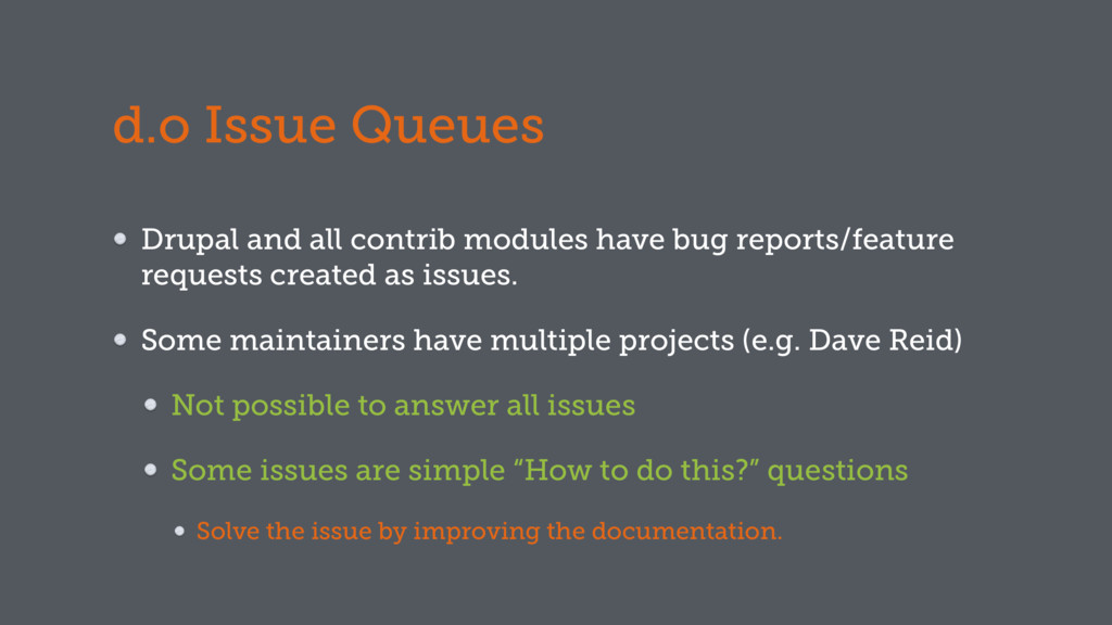 d.o Issue Queues Drupal and all contrib modules...