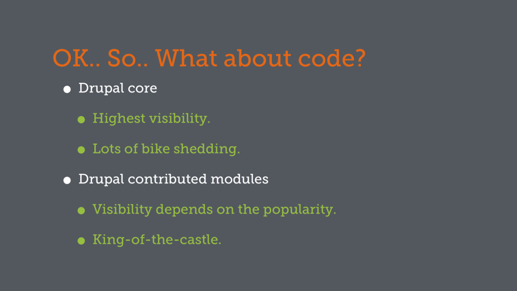 OK.. So.. What about code? • Drupal core • High...
