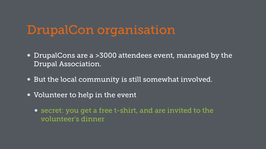 DrupalCon organisation DrupalCons are a >3000 a...