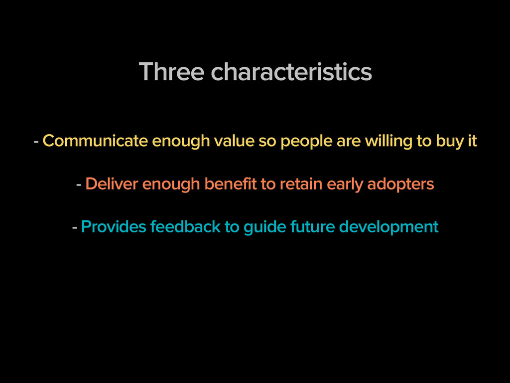 Three characteristics ! ! - Communicate enough ...