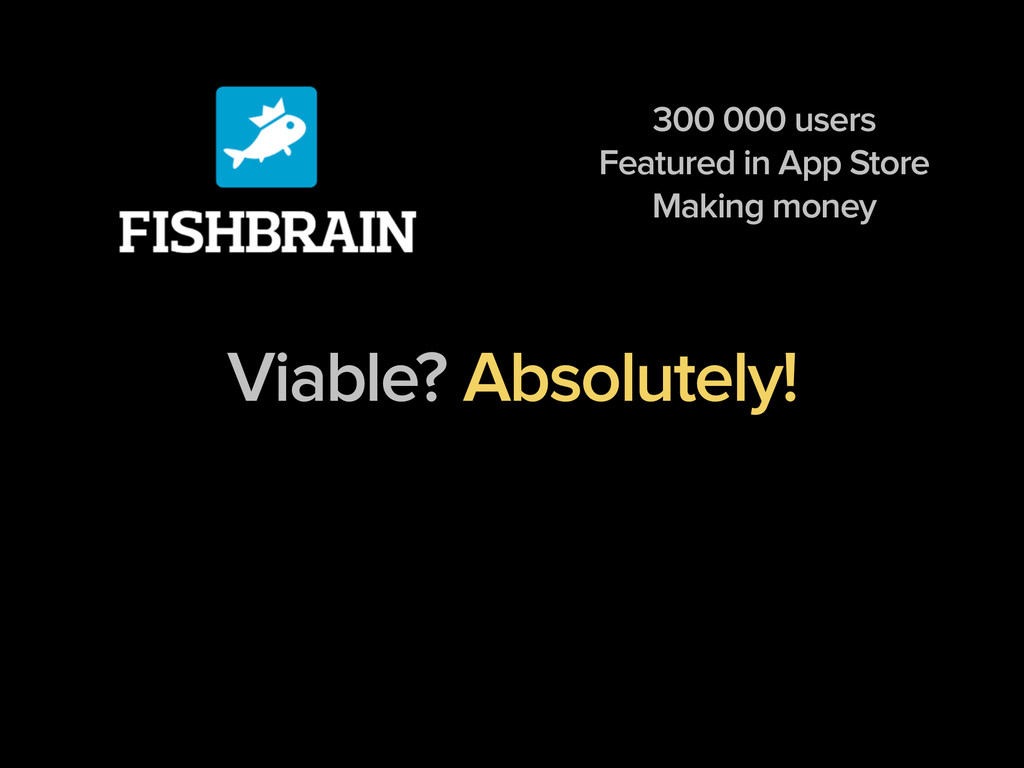 300 000 users Featured in App Store Making mone...