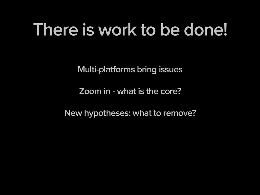 There is work to be done! ! ! Multi-platforms b...