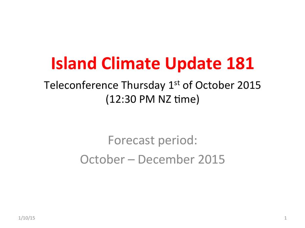 Island Climate Update 181  Forecast...