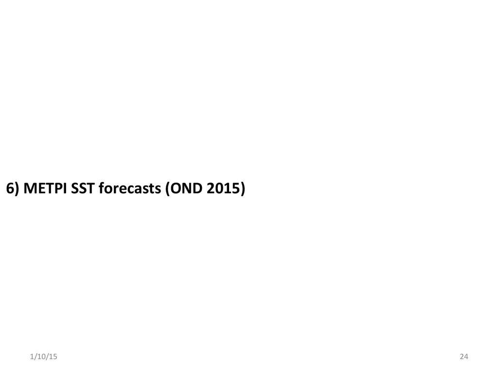 6) METPI SST forecasts (OND 2015...