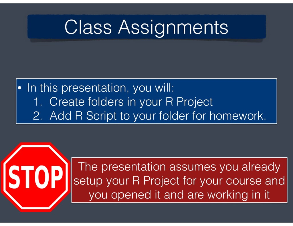 Class Assignments • In this presentation, you w...